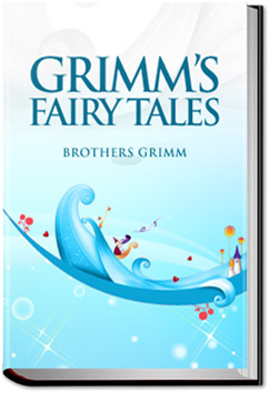 Grimm's Fairy Tales by Grimm and Grimm