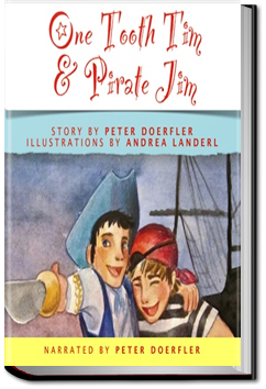 One Tooth Tim and Pirate Jim by Peter Doerfler