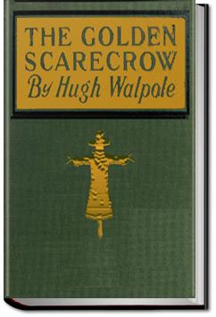 The Golden Scarecrow by Sir Hugh Walpole