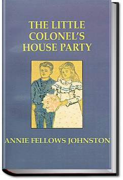 The Little Colonel's House Party by Annie F. Johnston
