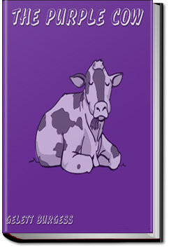 The Purple Cow! by Gelett Burgess