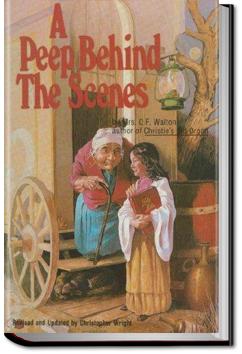 A Peep Behind the Scenes by Mrs. O. F. Walton