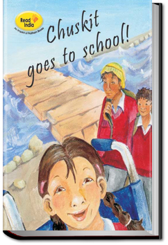 Chuskit Goes to School by Pratham Books