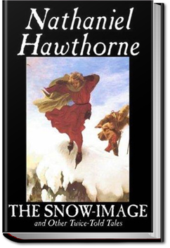 The Snow-Image by Nathaniel Hawthorne