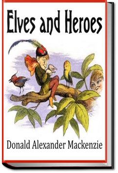Elves and Heroes by Donald Alexander Mackenzie