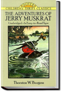 The Adventures of Jerry Muskrat by Thornton W. Burgess