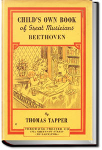 Beethoven : The story of a little boy who was forced to practice by Thomas Tapper
