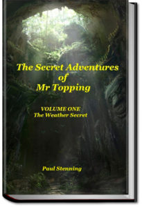 The Secret Adventures of Mr. Topping by Paul Stenning