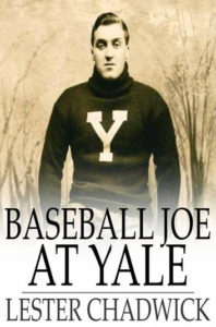 Baseball Joe at Yale by Lester Chadwick