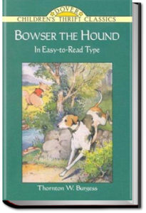 Bowser the Hound by Thornton W. Burgess