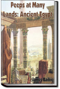 Peeps at Many Lands: Ancient Egypt by James Baikie