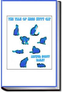The Tale of Miss Kitty Cat by Arthur Scott Bailey