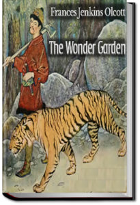 The Wonder Garden by Frances Jenkins Olcott