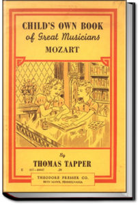 Mozart : The story of a little boy and his sister who gave concerts by Thomas Tapper