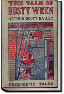 The Tale of Rusty Wren by Arthur Scott Bailey
