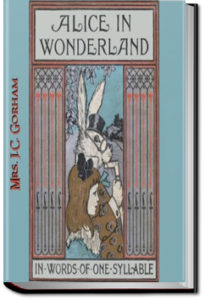 Alice in Wonderland Retold in Words of One Syllable by J.C. Gorham