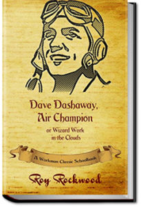 Dave Dashaway: Air Champion by Roy Rockwood
