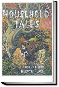 Household Tales by Brothers Grimm by Wilhelm Grimm and Jacob Grimm
