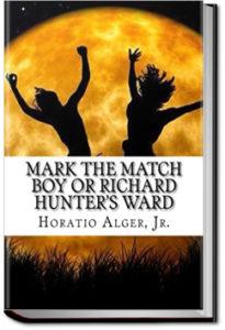 Mark the Match Boy by Jr. Horatio Alger
