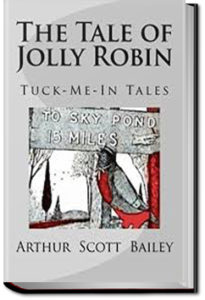 The Tale of Jolly Robin by Arthur Scott Bailey