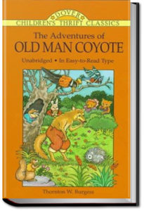 The Adventures of Old Man Coyote by Thornton W. Burgess