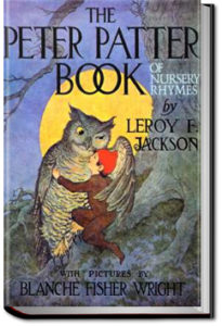 The Peter Patter Book of Nursery Rhymes by Leroy Jackson