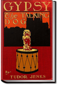 Gypsy - The Talking Dog by Tudor Jenks