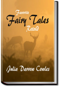 Favorite Fairy Tales Retold by Julia Darrow Cowles