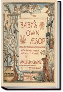 The Baby's Own Aesop by Walter Crane