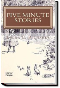 Five Minute Stories by Laura Elizabeth Howe Richards