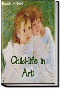Child-life in Art by Estelle M. Hurll