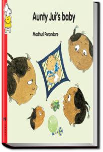 Aunty Juhi's Baby by Pratham Books