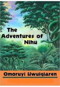 The Adventures of Nihu by Omoruyi Uwuigiaren